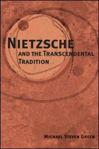 Cover for GREEN: Nietzsche and the Transcendental Tradition. Click for larger image
