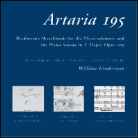 Cover for KINDERMAN: Artaria 195: Beethoven's Sketchbook for the <i>Missa solemnis</i> and the Piano Sonata in E Major, Opus 109 (3 vols.). Click for larger image