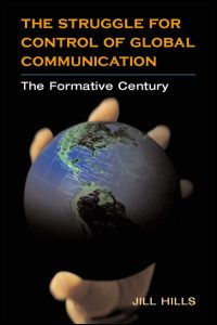 Cover for HILLS: The Struggle for Control of Global Communication: The Formative Century. Click for larger image