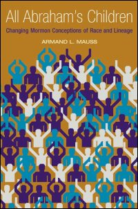 Cover for MAUSS: All Abraham's Children: Changing Mormon Conceptions of Race and Lineage. Click for larger image