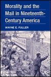 link to catalog page, Morality and the Mail in Nineteenth-Century America