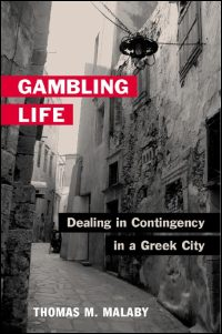 Cover for MALABY: Gambling Life: Dealing in Contingency in a Greek City. Click for larger image