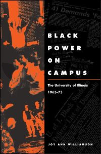 Cover for WILLIAMSON: Black Power on Campus: The University of Illinois, 1965-75. Click for larger image