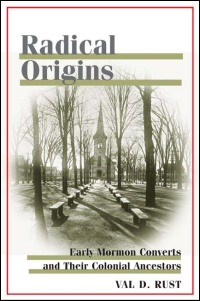 Cover for RUST: Radical Origins: Early Mormon Converts and Their Colonial Ancestors. Click for larger image