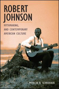 Robert Johnson, Mythmaking, and Contemporary American Culture - Cover