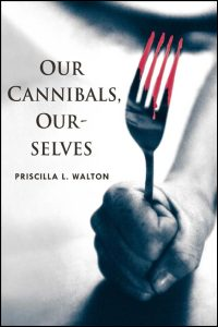 Cover for WALTON: Our Cannibals, Ourselves. Click for larger image
