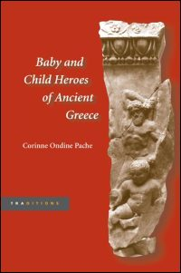 Cover for PACHE: Baby and Child Heroes in Ancient Greece. Click for larger image