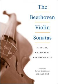 Cover for LOCKWOOD: The Beethoven Violin Sonatas: History, Criticism, Performance. Click for larger image