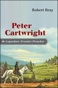 Peter Cartwright, Legendary Frontier Preacher - Cover