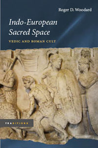 Cover for WOODARD: Indo-European Sacred Space: Vedic and Roman Cult