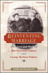 Cover for KENSCHAFT: Reinventing Marriage: The Love and Work of Alice Freeman Palmer and George Herbert Palmer. Click for larger image
