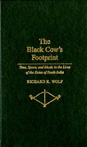 Cover for WOLF: The Black Cow's Footprint: Time, Space and Music in the Lives of the Kotas of South India. Click for larger image