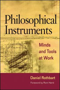 Cover for Rothbart: Philosophical Instruments: Minds and Tools at Work. Click for larger image