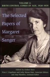 Cover for Sanger: The Selected Papers of Margaret Sanger: Volume 2:  Birth Control Comes of Age, 1928-1939. Click for larger image