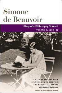 Cover for BEAUVOIR: Diary of a Philosophy Student: Volume 1, 1926-27. Click for larger image