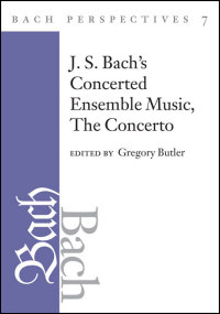 Cover for Butler: Bach Perspectives, Volume 7: J. S. Bach's Concerted Ensemble Music, The Concerto. Click for larger image