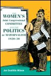 link to catalog page, The Women's Joint Congressional Committee and the Politics of Maternalism, 1920-30