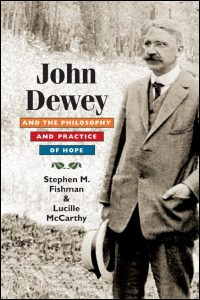 Cover for Fishman: John Dewey and the Philosophy and Practice of Hope. Click for larger image