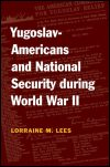 link to catalog page, Yugoslav-Americans and National Security during World War II