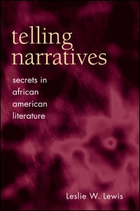 Cover for Lewis: Telling Narratives: Secrets in African American Literature. Click for larger image