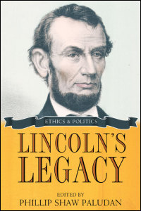 Cover for PALUDAN: Lincoln's Legacy: Ethics and Politics. Click for larger image