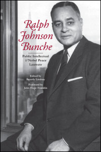 Cover for LINDSAY: Ralph Johnson Bunche: Public Intellectual and Nobel Peace Laureate. Click for larger image