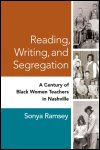 link to catalog page RAMSEY, Reading, Writing, and Segregation