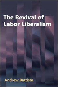 The Revival of Labor Liberalism - Cover