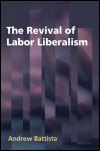 link to catalog page, The Revival of Labor Liberalism