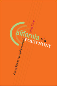 Cover for YANG: California Polyphony: Ethnic Voices, Musical Crossroads. Click for larger image
