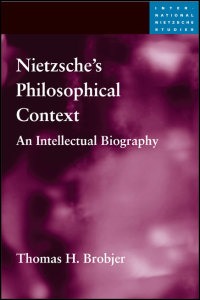 Cover for BROBJER: Nietzsche�s Philosophical Context: An Intellectual Biography. Click for larger image