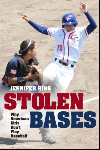 Cover for ring: Stolen Bases: Why American Girls Don't Play Baseball. Click for larger image