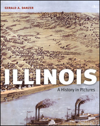 Cover for danzer: Illinois: A History in Pictures. Click for larger image
