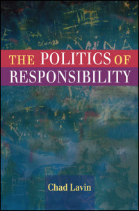 Cover for Lavin: The Politics of Responsibility. Click for larger image