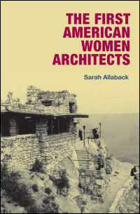 The First American Women Architects - Cover