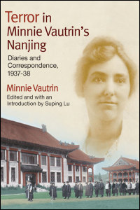 Cover for Vautrin: Terror in Minnie Vautrin's Nanjing: Diaries and Correspondence, 1937-38. Click for larger image
