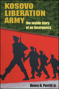 Cover for Perritt: Kosovo Liberation Army: The Inside Story of an Insurgency. Click for larger image