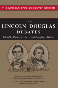 Cover for Davis: The Lincoln-Douglas Debates: The Lincoln Studies Center Edition. Click for larger image