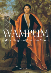 Cover for Shell: Wampum and the Origins of American Money. Click for larger image
