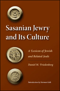 Cover for Friedenberg: Sasanian Jewry and Its Culture: A Lexicon of Jewish and Related Seals. Click for larger image