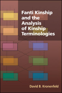 Cover for Kronenfeld: Fanti Kinship and the Analysis of Kinship Terminologies. Click for larger image