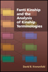 link to catalog page KRONENFELD, Fanti Kinship and the Analysis of Kinship Terminologies