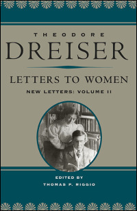 Cover for Dreiser: Letters to Women: New Letters, Volume 2. Click for larger image