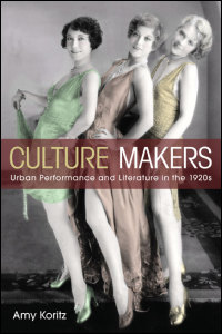 Cover for Koritz: Culture Makers: Urban Performance and Literature in the 1920s. Click for larger image