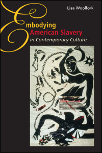 Embodying American Slavery in Contemporary Culture - Cover