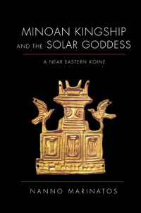 Minoan Kingship and the Solar Goddess - Cover