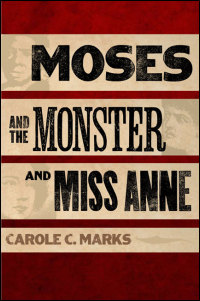 Cover for Marks: Moses and the Monster and Miss Anne. Click for larger image