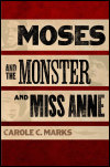 link to catalog page MARKS, Moses and the Monster and Miss Anne