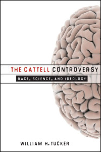 Cover for Tucker: The Cattell Controversy: Race, Science, and Ideology. Click for larger image
