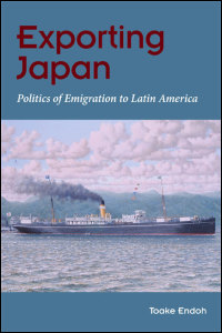 Cover for Endoh: Exporting Japan: Politics of Emigration to Latin America. Click for larger image